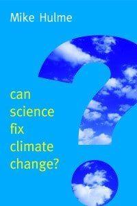 Hulme-CanScienceFixClimateChange?