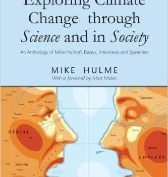 Exploring Climate Change Through Science And In Society  Mike Hulme Exploring Climate Change Through Science And In Society